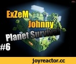 Minecraft planet survival #6-Приманка,Games,,Кооперативное выживание в minecraft С ExZeM'om и Johnny на карте Survival planet Ссылка на карту:  http://www.mediafire.com/download/3wh55jhww6zzlz7/Planet+Survival+beta+v+2.0.zip. Мой канал: https://www.youtube.com/user/TheExZeMM Канал Johnny: https://ww
