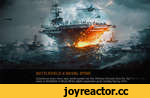BATTLEFIELD 4 NAVAL STIKE Experience even more epic navel combetes the Chinese Armaria takp tfio finM sees ,n Battlefield 4 Naval Strike digital expansion'¡E*¡!o^