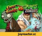 Street Fighter VS. Plants VS. Zombies,Games,,Ryu and the Gang take on Plants vs Zombies! HADOUKEN!  Another in a long list of games that I wish were REAL!!!  look me up! YOUTUBE= http://www.youtube.com/NicksplosionFX TWITTER= https://twitter.com/NicksplosionFX FACEBOOK=