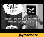 Temp0  - Steam Sale Steamroll,Games,,One of my personal favorites lol. Needed to be actually released though haha. Perfect timing with the Steam Summer Sale happening now though at http://store.steampowered.com :D Hope for some sick deals this year.  DL the track  here! ---