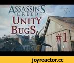 Assassin's Creed Unity - Bugs (Part #1),Games,,Bugs of Assassin's Creed Unity