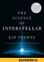 THE SCIENCE OF INTERSTELLAR KIP THORNE foreword by CHRISTOPHER NOLAN