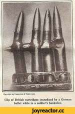 Copyright by Underwood k Underwood. Clip of British cartridges transfixed by a German bullet while in a soldier's bandolier.