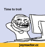 Time to troll
