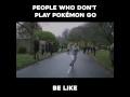 Люди которые не играют в Pokemon Go,People & Blogs,,