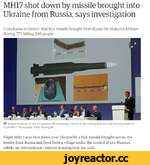 МН17 shot down by missile brought into Ukraine from Russia, says investigation 'Conclusive evidence' that Buk missile brought from Russia hit Malaysia Airlines Boeing 777, killing 298 people O Wilbert Paulissen of the JIT presents the preliminary results of the investigation into the shooting dow