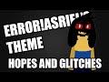 Errors and Glitches - ERROR!Asriel's Theme,People & Blogs,,