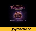 Planescape: Torment: Enhanced Edition Official Soundtrack Trailer,Gaming,planescape,torment,official,soundtrack,ost,dungeons & dragons,This album features all 37 tracks composed for the original Planescape: Torment including tracks never used in-game.  Noted television and video game composer Mark
