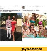 Nata to me imail.com> Hey handsome! Can you photoshop my ex boyfriend out of this! X James Fridman <fjamie013@gmail.com> Your ex-boyfriend is out of this.