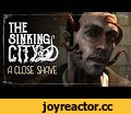 "The Sinking City Cinematic Trailer,Gaming,PC,IGN,PS4,games,Trailer,Adventure,Frogwares,Xbox One,The Sinking City,BigBen Interactive,Take a look at ""A Close Shave,"" the new trailer for the dystopian, Lovecraft-inspired new game from BigBen Interactive and Frogwares.  Top 10 Scariest Games of All"