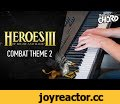 Heroes of Might and Magic III - Combat Theme 2 (Piano cover),People & Blogs,Cover,Heroes of might and magic,piano,theHumanChord,
