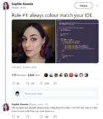 Sophie Koonin @type_error Follow  Rule #1: always colour match your IDE. DogsUst.jsx X Sophio Koonin, 14 days ago 11 author (Sophia Koonin) 1import React from 'react' 2 3Import PropTypes from 'prop-types' Sophia Koonin, 14 pays ago 11 author (Sophia Koonin) 4export default clas