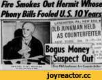 Fire Smokes Out Hermit whose Phony Biils FooledU.S 10 Years LANCASTER.^. NEW ERA +| OLD JUNKMAN HELD AS COUNTERFEITER 15—&— ,n was NEW YORK. Bogus Money coun- : in a avo SI *. who EDWARD (POP) MIULLER (He MjkW 7jm l*h«B) fl BUU> Old Junkman Ace Counterfeiter