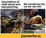 Accusations of child abuse and Me wondering why bad parenting my lab rats talk