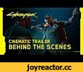 Cyberpunk 2077 — Official E3 2019 Cinematic Trailer | Behind the Scenes,Gaming,Cyberpunk,Cyberpunk 2077,CP,CP77,CP2077,2077,E3,E3 2019,trailer,official,E3 Cyberpunk,E3 Cyberpunk 2077,video game,game,RPG,Night City,FPP,cd projekt,cd projekt red,CDPR,cd project,cd project red,Xbox,Xbox On