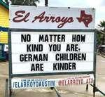 I S¿ Аппат-Щ NO MATTER HOW KIND YOU ARE« GERMAN CHILDREN ARE KINDER им mSlAGBAM Ш H U*> «*• a m \f /ELÄRROYOAUSTIN fELARROYO-Ш J&i