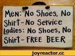 fteN'. No Shoes. No Shirt - No Service [adies: No Shoes, No Shirt-free beer »
