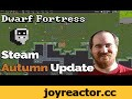Dwarf Fortress Steam - Autumn Dev Update | Gameplay, Menus, Zones,Gaming,dwarf fortress,dwarf fortress gameplay,dwarf fortress steam,dwarf fortress lets play,tarn adams,bay 12 games,game 12,bay12,dwarffortress,premium dwarf fortress,Slaves to Armok,kitfox games,kitfox dwarf fortress,gaming,colony