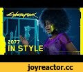 Cyberpunk 2077 — 2077 in Style,Gaming,Cyberpunk,Cyberpunk 2077,CP,CP77,CP2077,2077,2020,Night City Wire,official,new,gameplay,fashion,styles,trailer,video game,game,RPG,Night City,FPP,cd projekt,cd projekt red,CDPR,cd project,cd project red,Xbox,Xbox One,PlayStation,PlayStation 4,PS4,PC,Stadia,In Ni