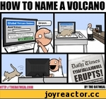 ^mmm HOW TO NAME A VOLCANO Global Volcano Database Add Volcano N*»t HTTP^/THEOATMEAL.COM	BY THE OATMEAL