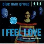 blue man group I F iM A} llj^l i featuring Venus Hum