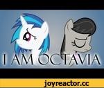 """I Am Octavia [Official Animation],Film,,Will Octavia and Vinyl be friends again? Premiered at Bronycon 2013 at the """"Monty Monday"""" panel. Listen to the unedited song here (This song is a parody of """"Titanium""""): http://www.youtube.com/watch?v=Gp93CoKICcQ Vocals/Mix: EileMonty Lyrics By: Kadajkitten"""
