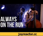 "Always on the Run (My Mama Said) - Bass/Vocal Cover - Adam Ben Ezra,Music,,My rendition of ""Always on the Run"" by Lenny Kravitz/Slash. Download the track from here: http://adambenezra.bandcamp.com/track/always-on-the-run Talk to me on my facebook page - http://on.fb.me/Yb80L8 Credits: Artistic"