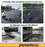 In Canada, they use special stickers to slow cars.